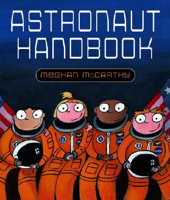 Astronaut Handbook By McCarthy, Meghan