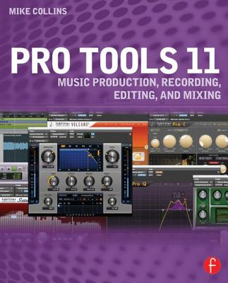 Pro Tools 11 By Collins, Mike