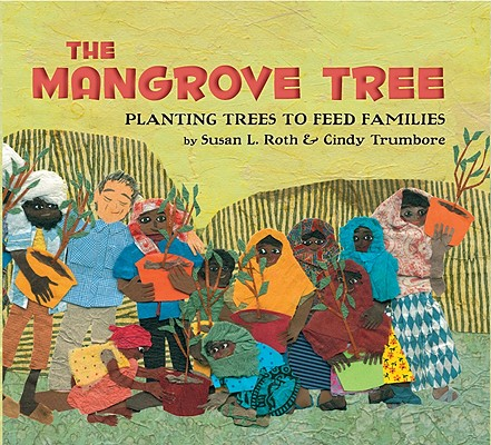 The Mangrove Tree By Roth, Susan L./ Trumbore, Cindy